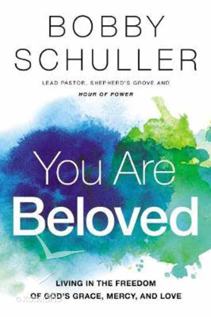 You Are Beloved: Living in the Freedom of God's Grace, Mercy, and Love Hardback
