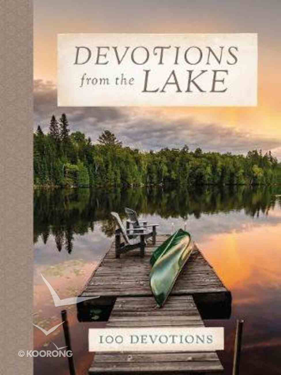 Devotions From the Lake: 100 Devotions Hardback