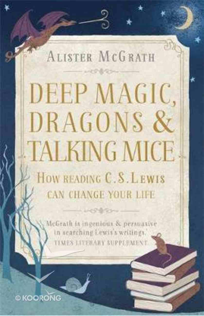 Deep Magic, Dragons and Talking Mice Paperback