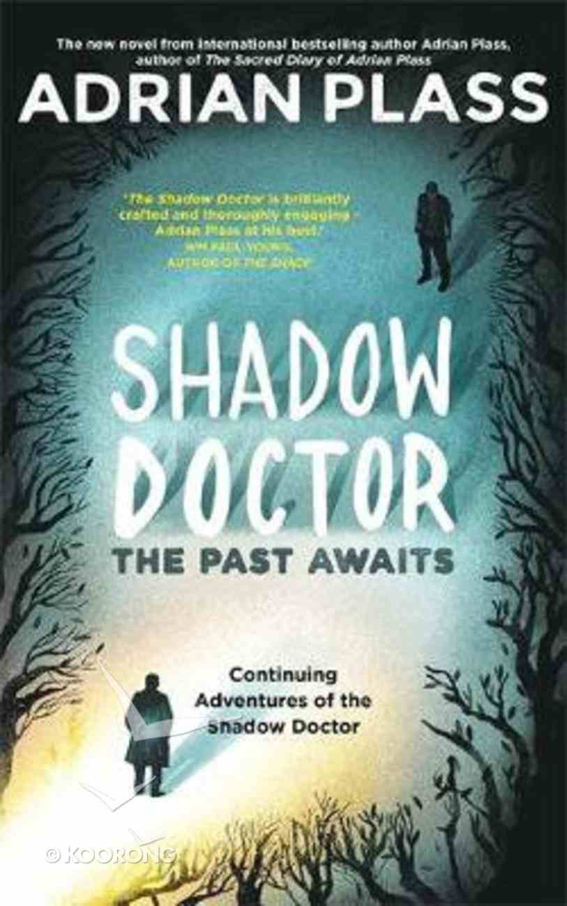 Past Awaits, The: Further Exploits of the Shadow Doctor (#02 in Shadow Doctor Series) Hardback