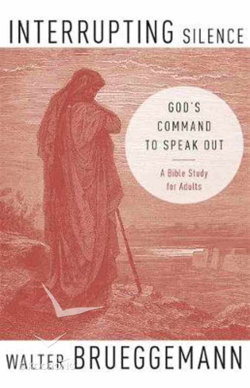 Interrupting Silence: God's Command to Speak Out Hardback