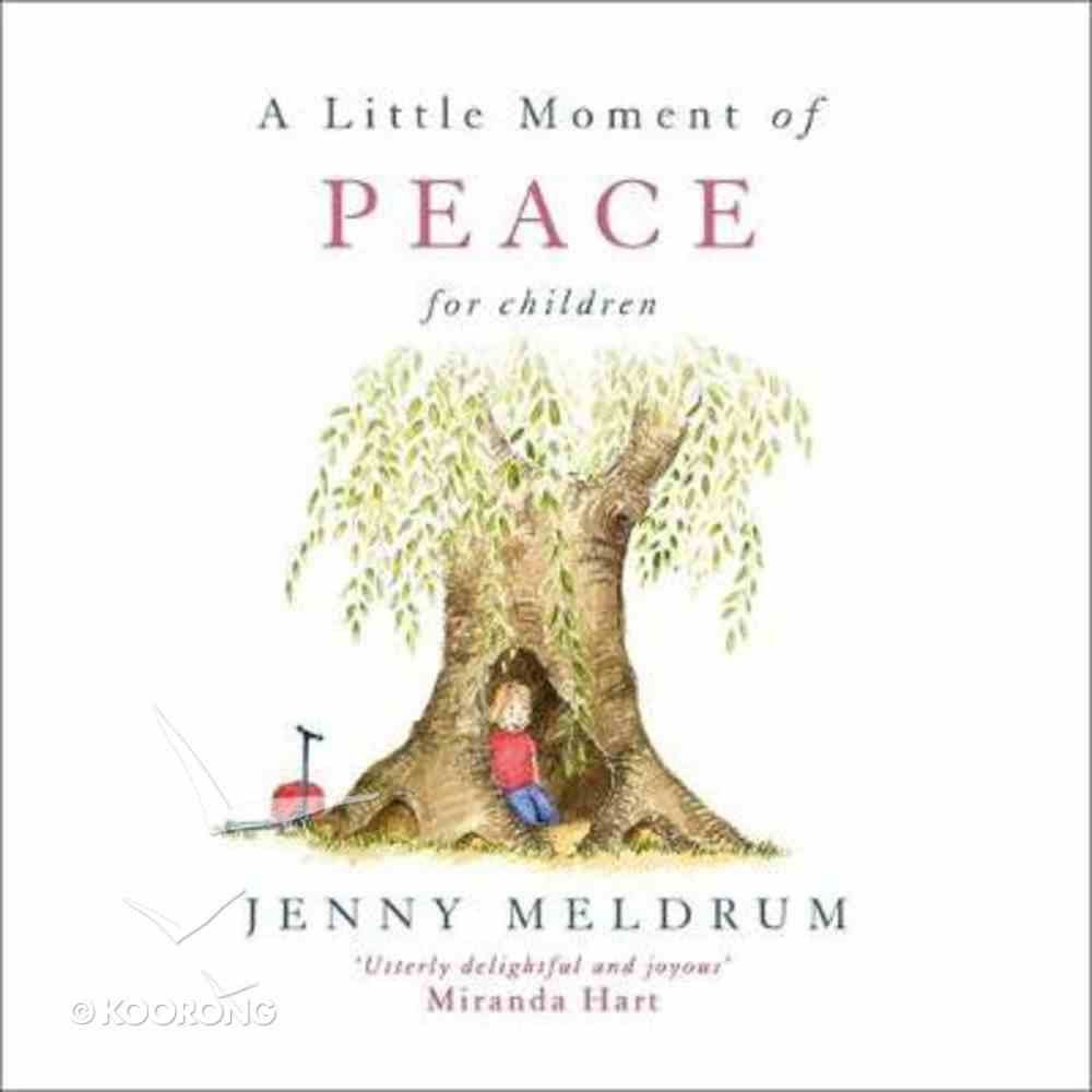 A Little Moment of Peace For Children Hardback
