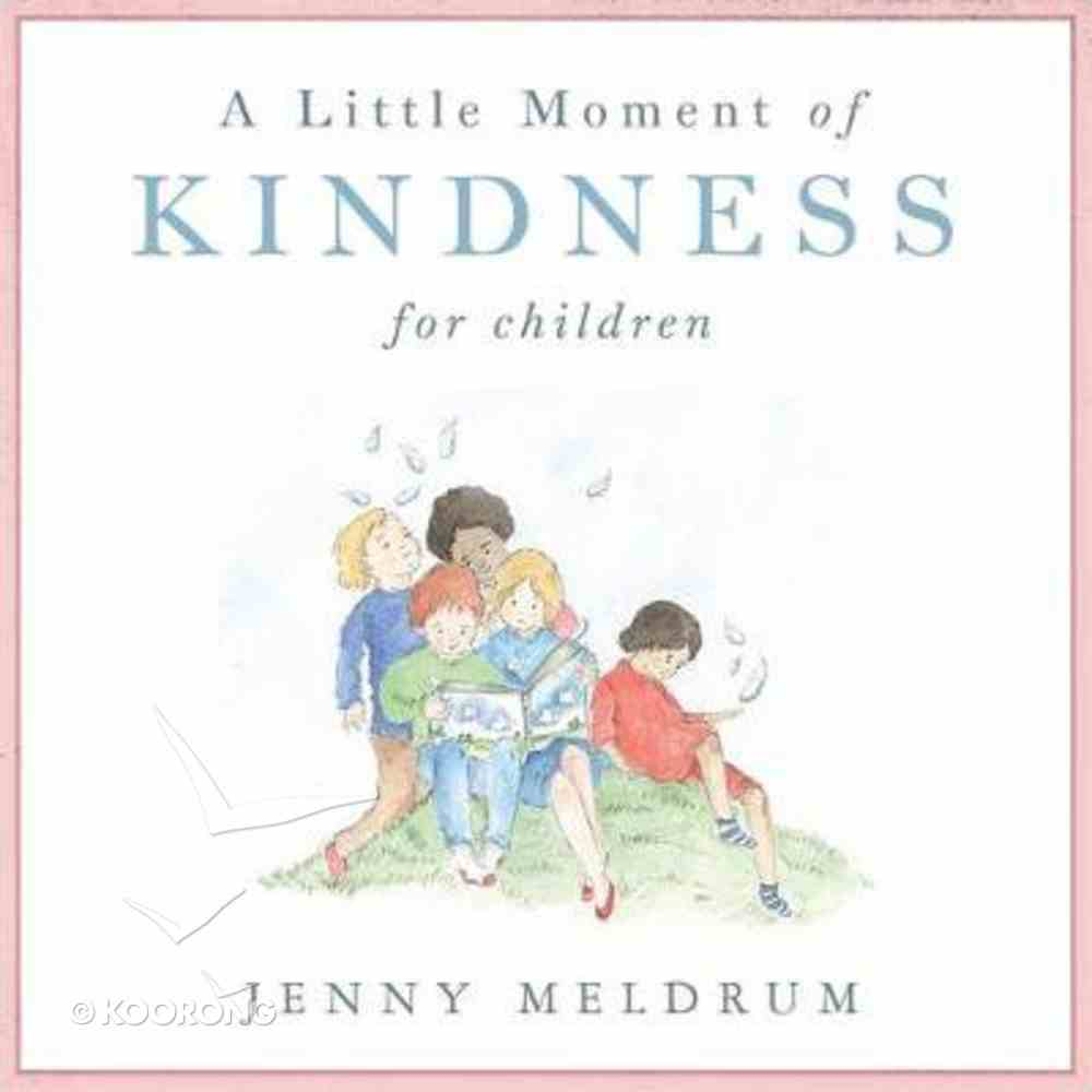 A Little Moment of Kindness For Children Hardback
