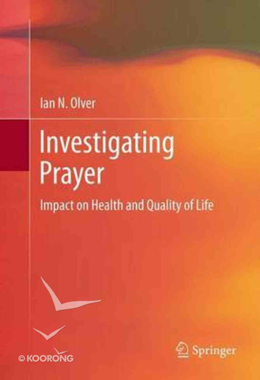Investigating Prayer: Impact on Health and Quality of Life Paperback