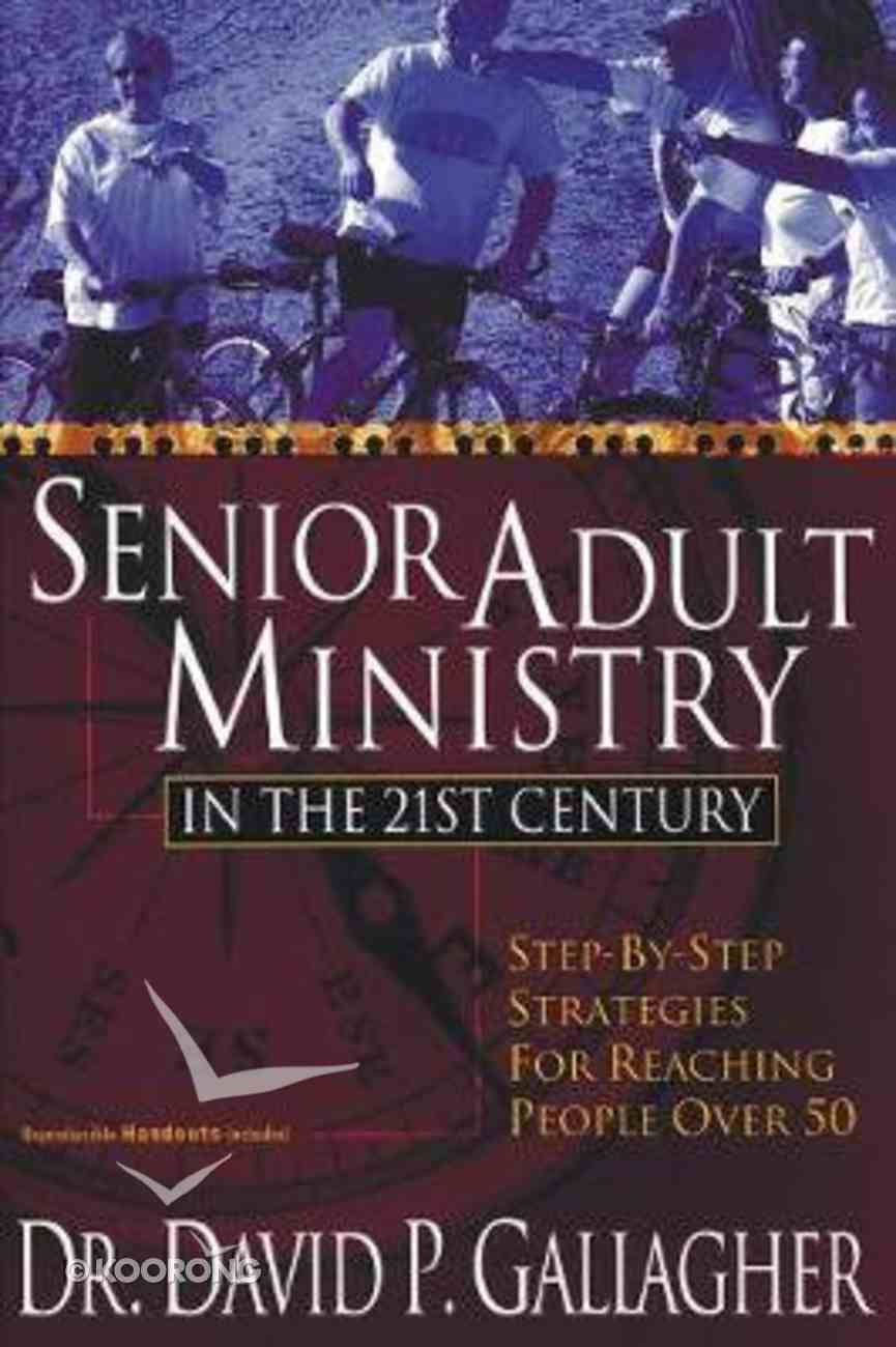 Senior Adult Ministry in the 21St Century Paperback