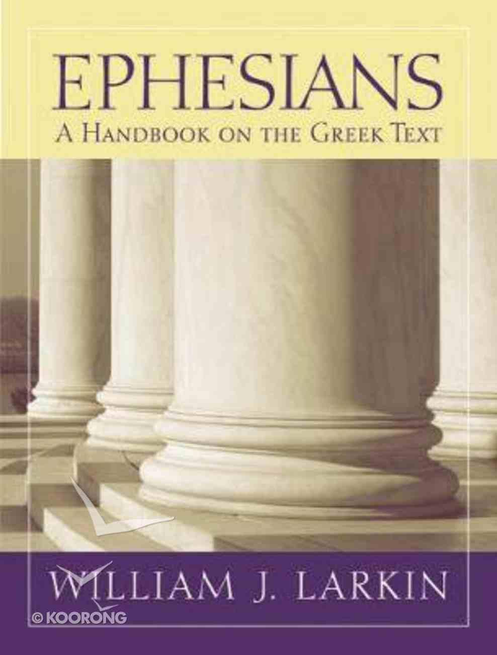 Ephesians a Handbook on the Greek Text (Baylor Handbook On The Greek New Testament Series) Paperback