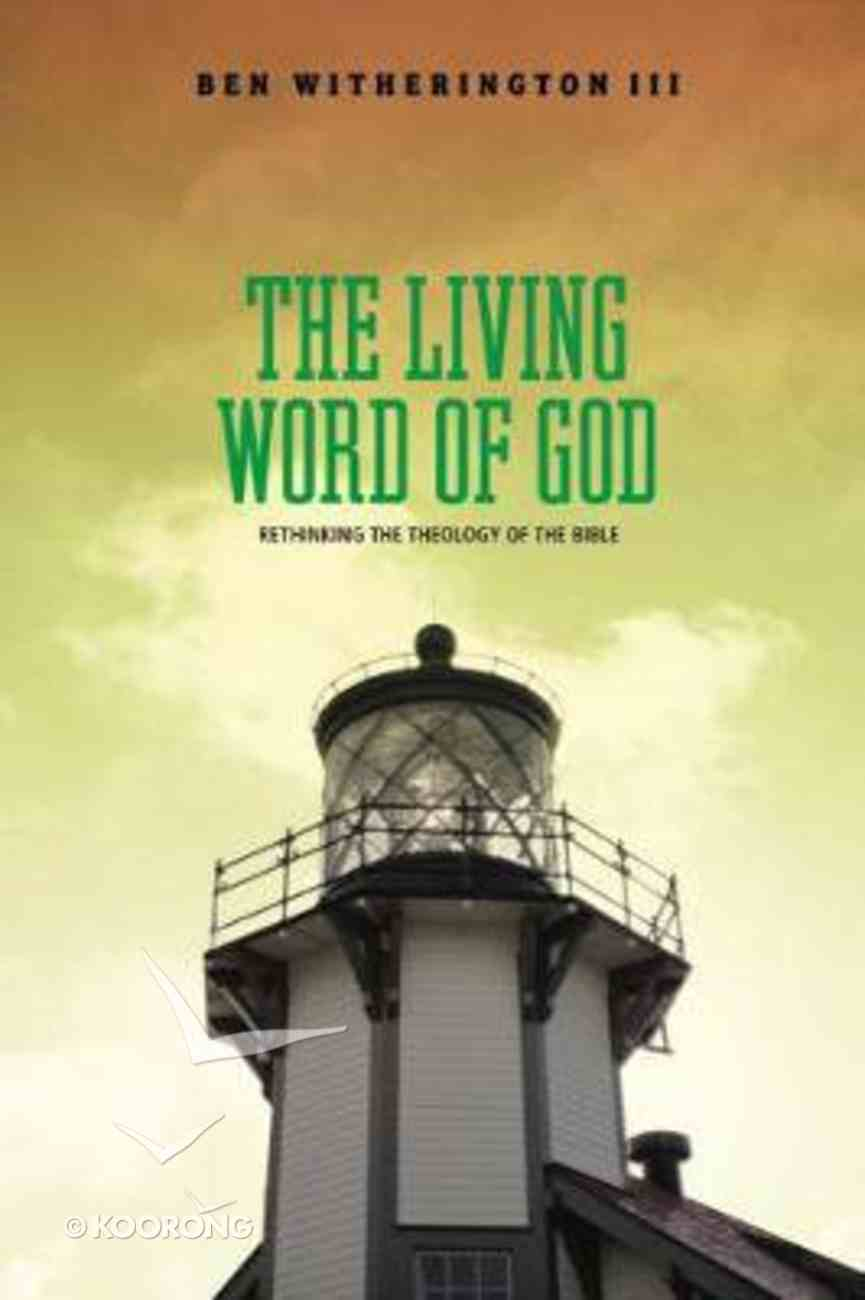 The Living Word of God: Rethinking the Theology of the Bible Paperback