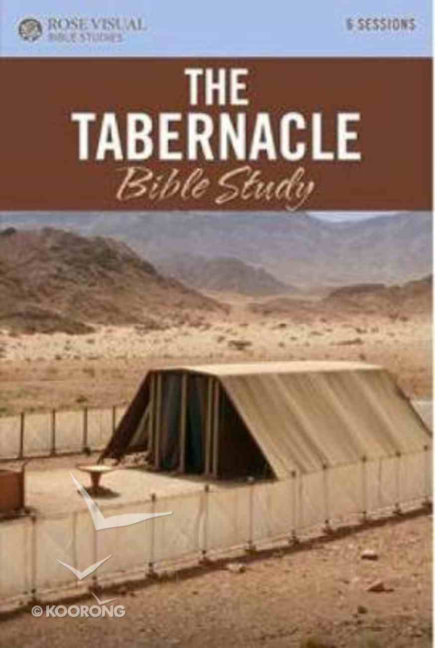 The Tabernacle (6 Sessions) (Rose Visual Bible Studies Series) Paperback