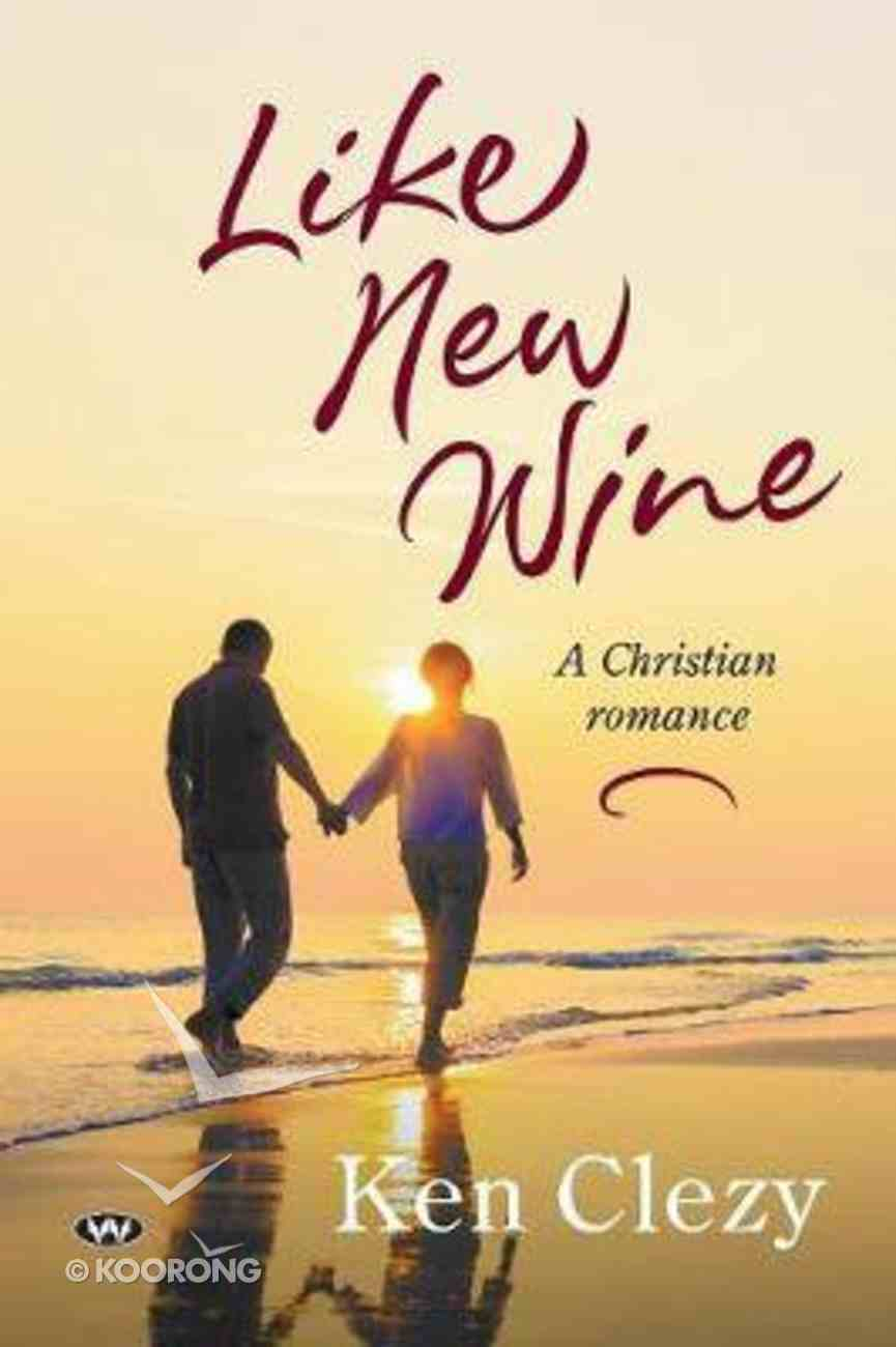 Like New Wine: A Christian Romance Paperback