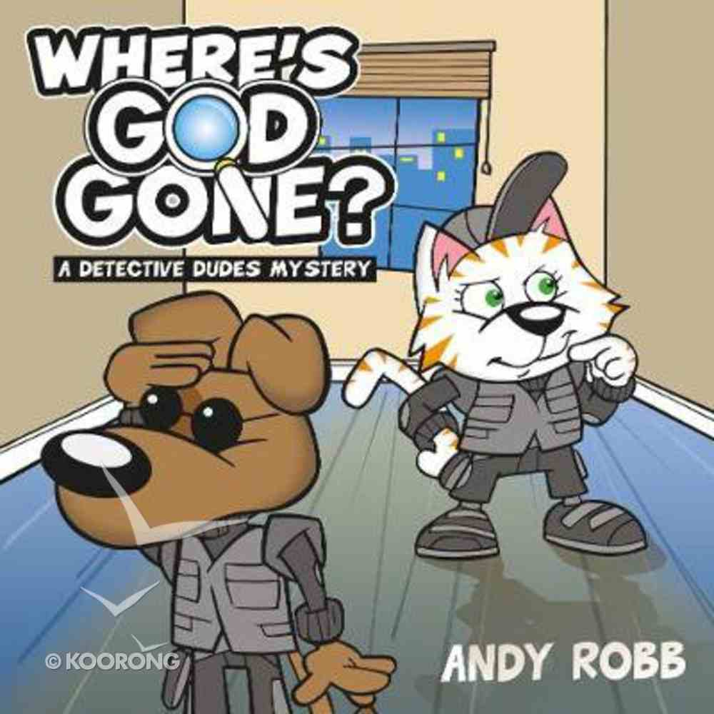 Where's God Gone?: A Detective Dudes Mystery Paperback