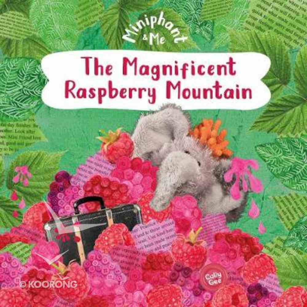The Magnificent Raspberry Mountain (Miniphant & Me Series) Paperback