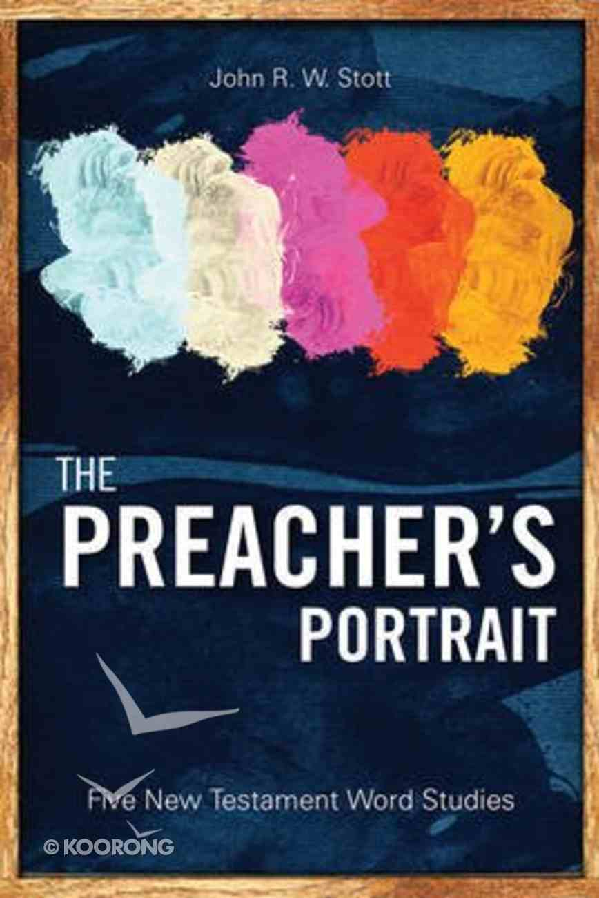 The Preacher's Portrait: Five New Testament Word Studies Paperback