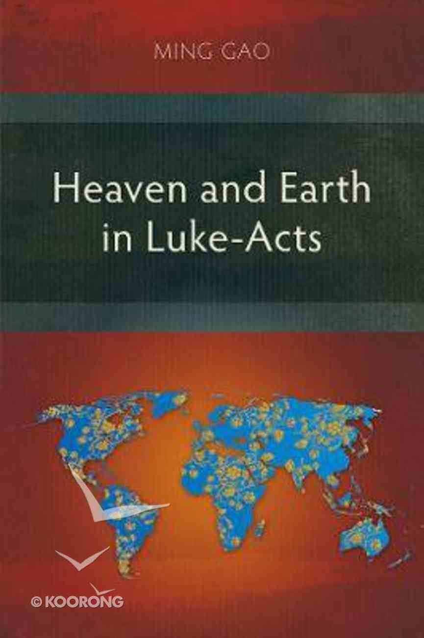 Heaven and Earth in Luke-Acts Paperback
