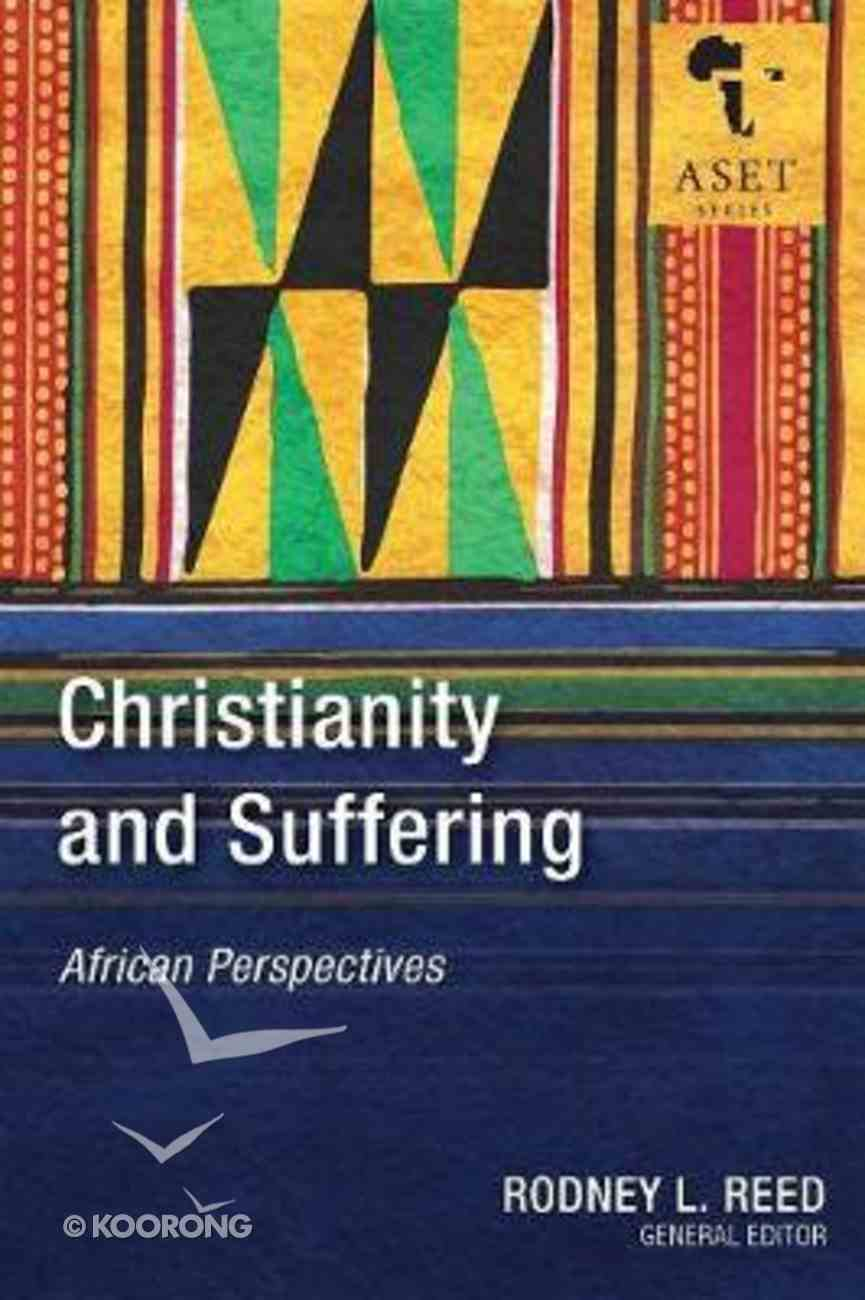 Christianity and Suffering: African Perspectives (African Society Of Evangelical Theology Series) Paperback