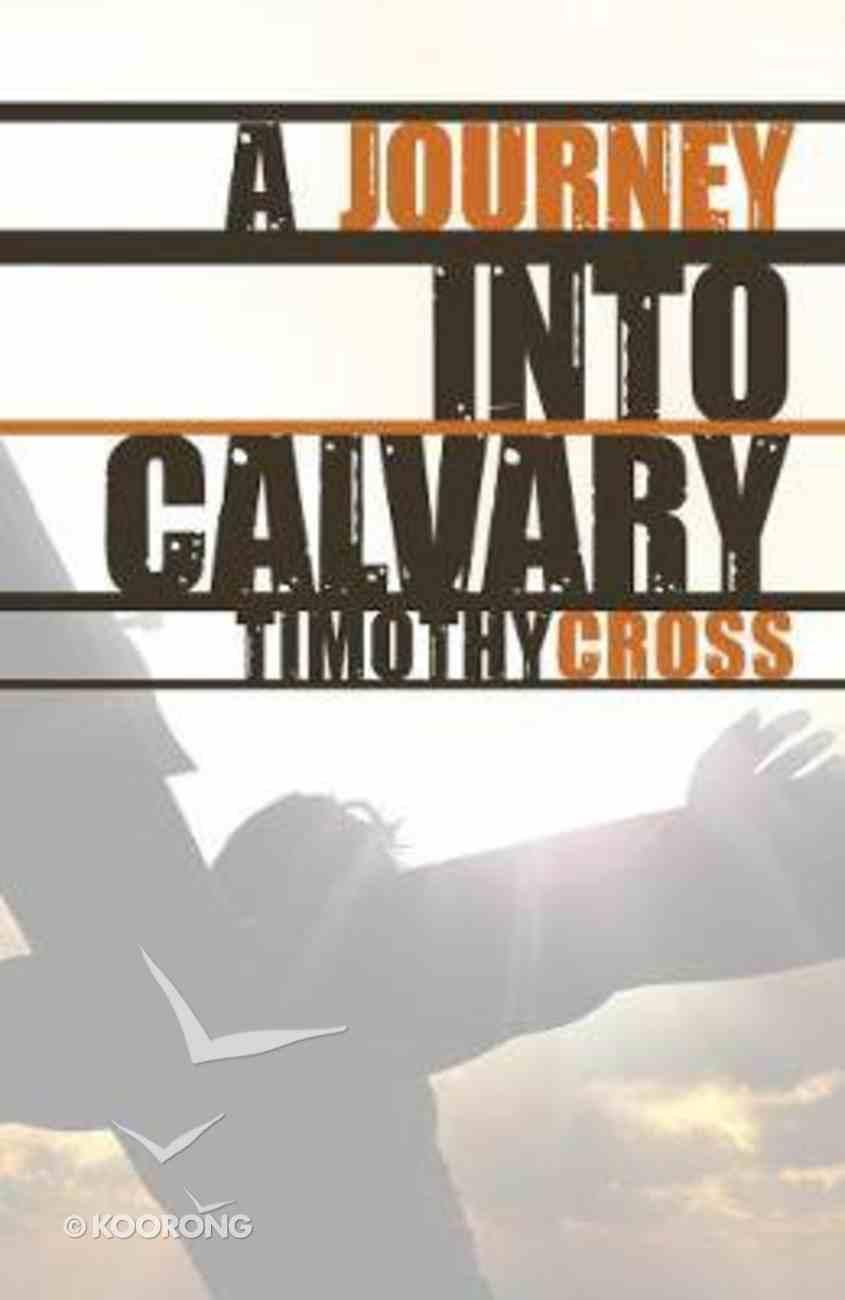 A Journey Into Calvary Paperback