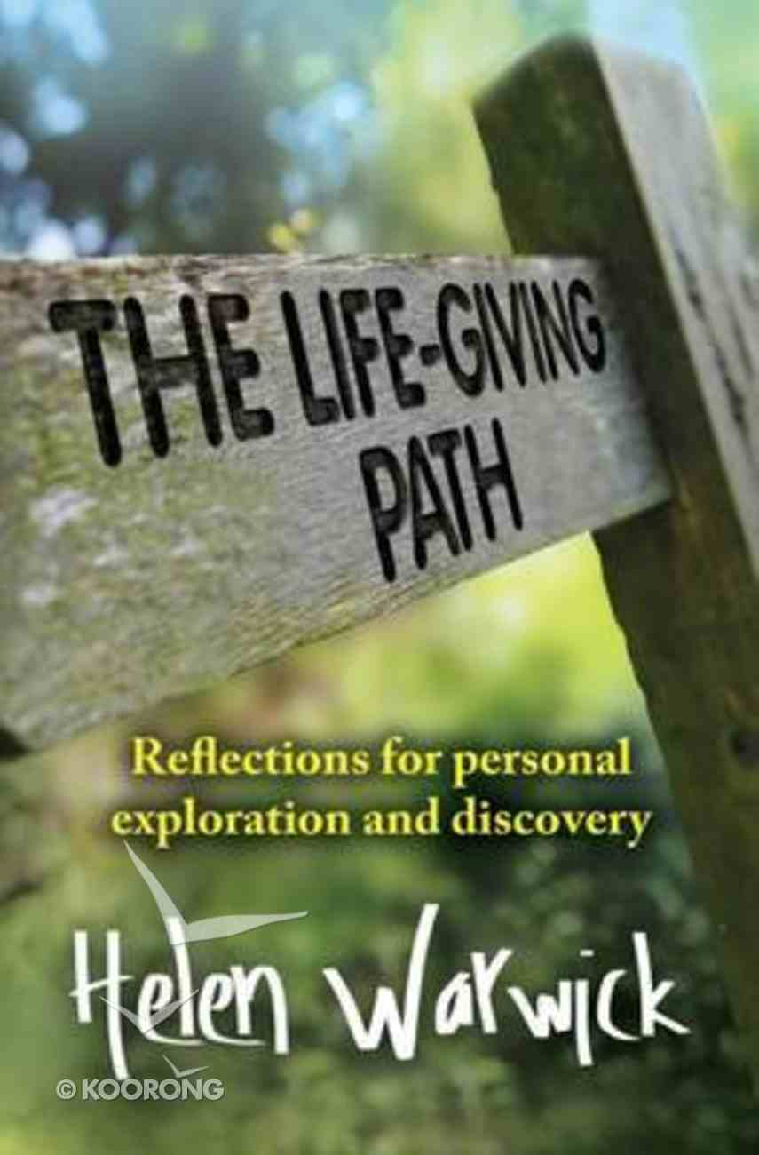 The Life Giving Path: Reflections For Personal Exploration and Discovery Paperback