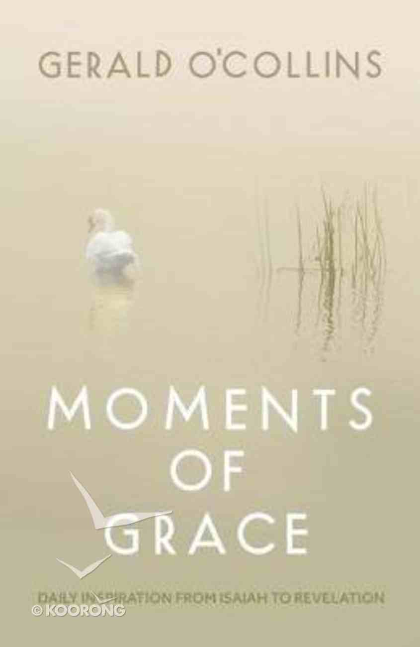 Moments of Grace: Sampling the Bible: From Isaiah to Revelation Paperback