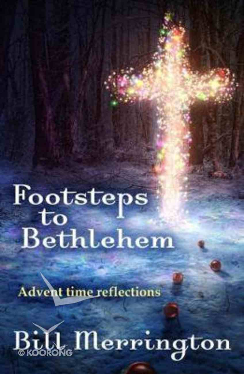 Footsteps to Bethlehem: Advent Time Reflections Paperback