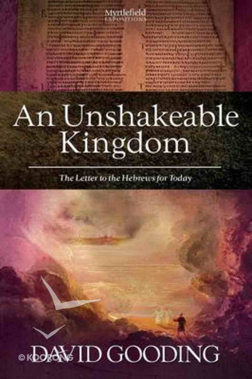 Unshakeable Kingdom: Rock Solid Truth in Uncertain Times Paperback