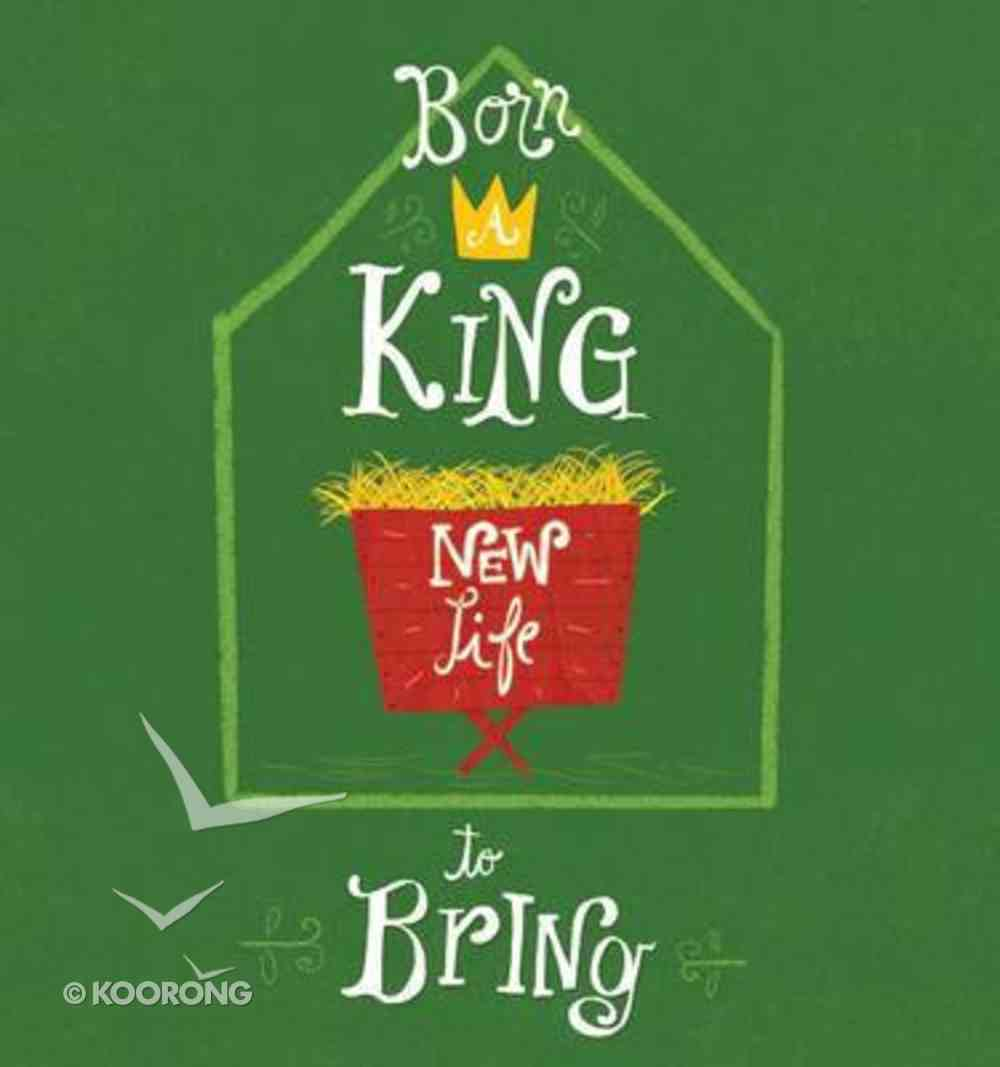 Born a King, New Life to Bring Booklet