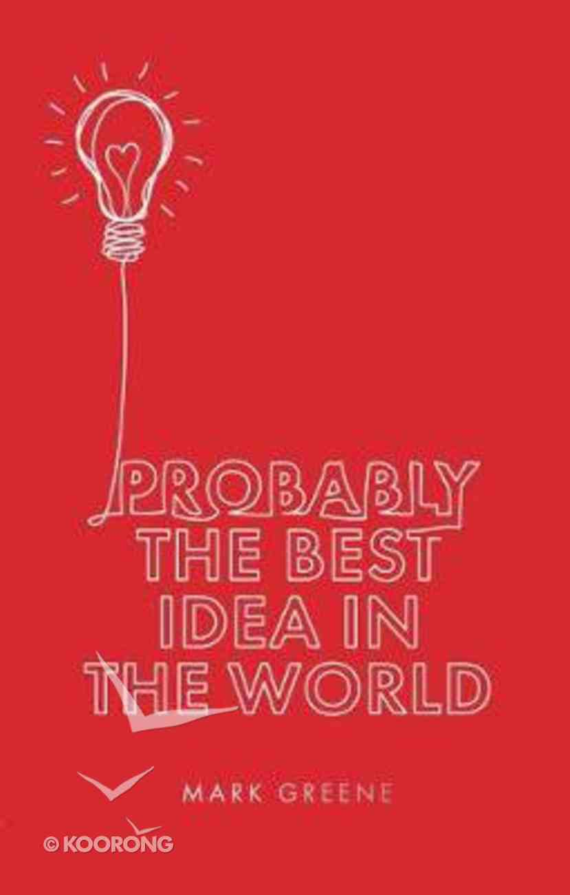 Probably the Best Idea in the World Paperback