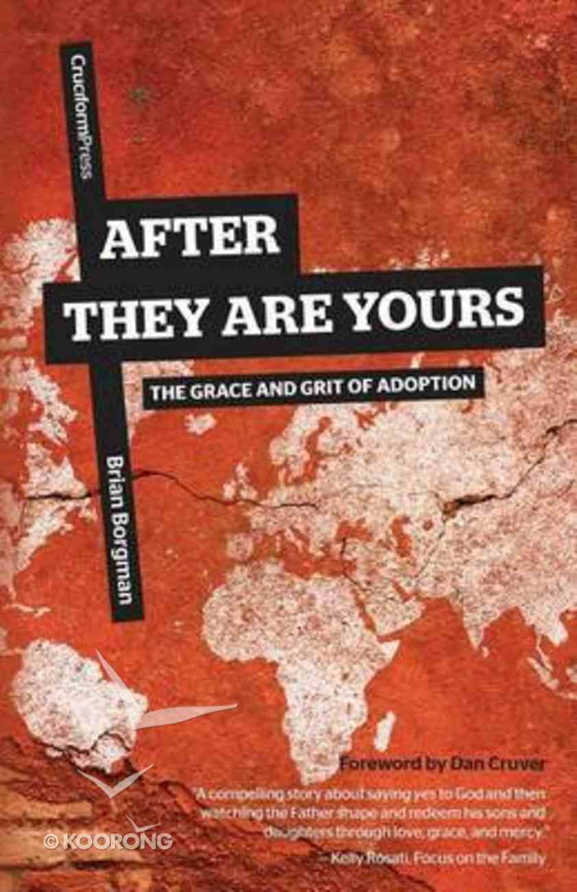 After They Are Yours: The Grace and Grit of Adoption Paperback