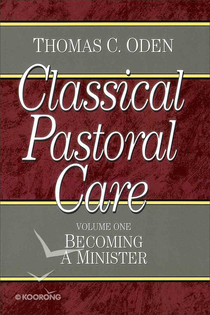 Clcapa #01: Becoming a Minister (#01 in Classical Pastoral Care Series) Paperback