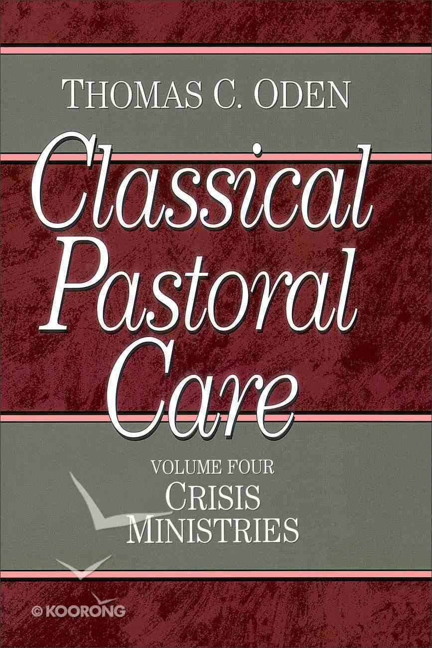 Crisis Ministries (#04 in Classical Pastoral Care Series) Paperback