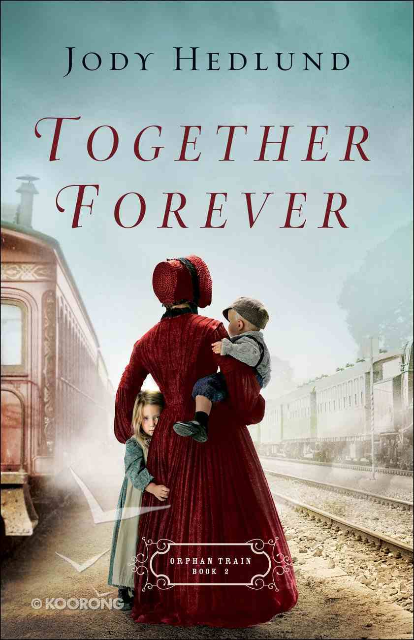 Together Forever (#02 in Orphan Train Series) Paperback