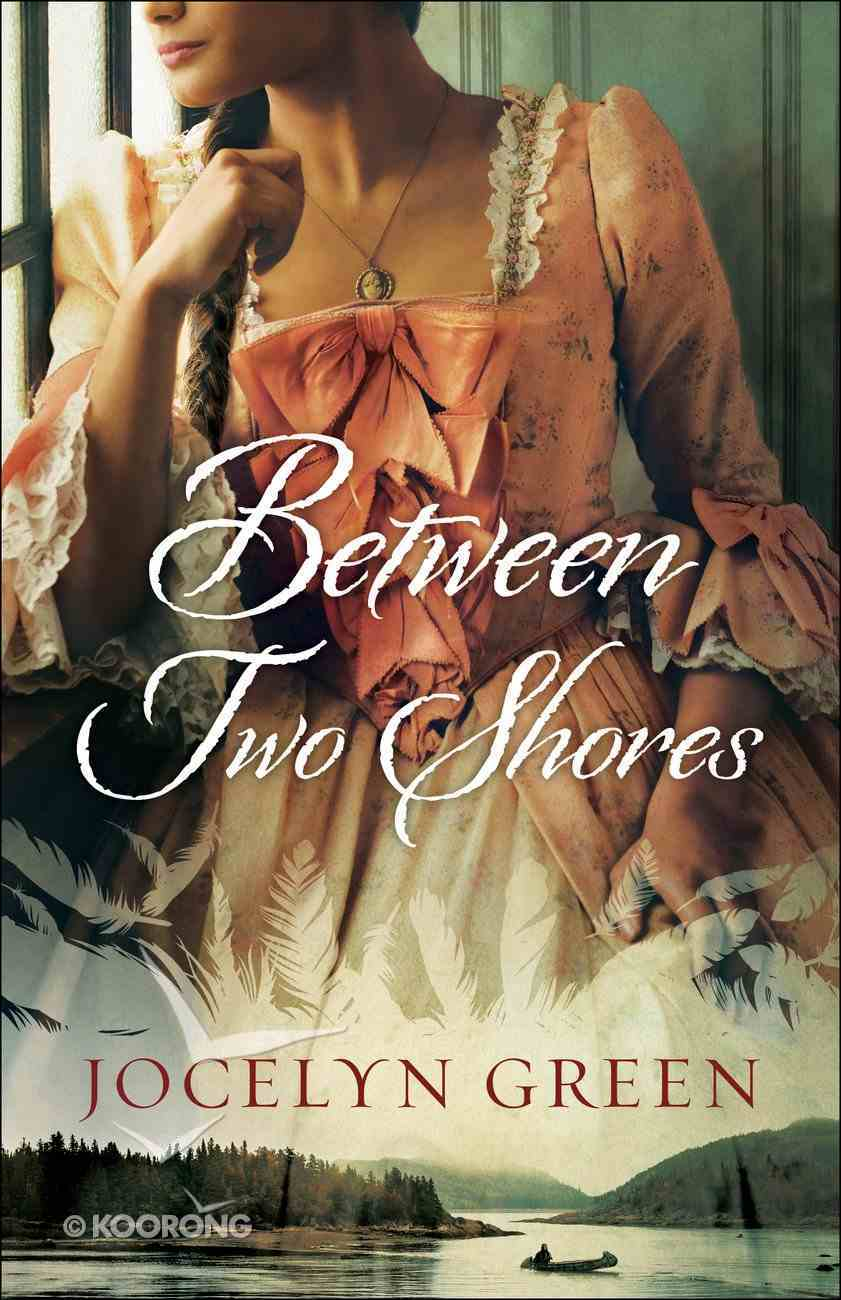 Between Two Shores (#01 in Brides Of France Series) Paperback