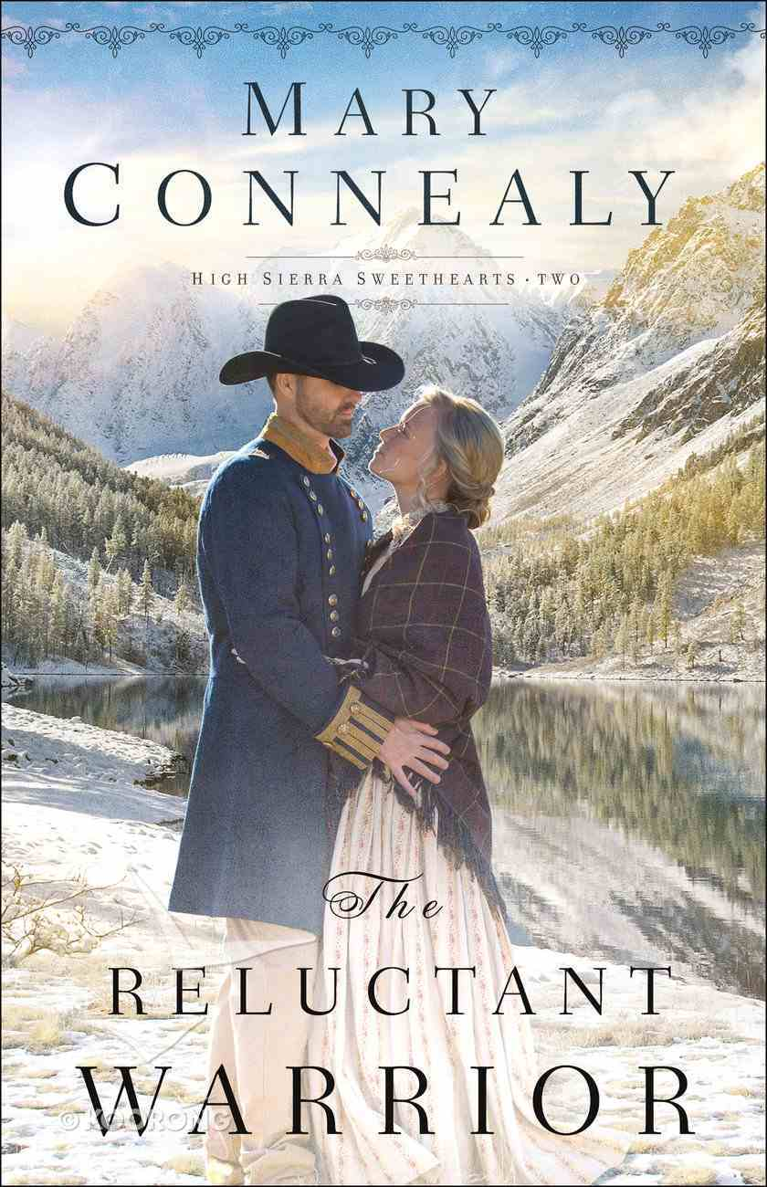 The Reluctant Warrior (#02 in High Sierra Sweethearts Series) Paperback