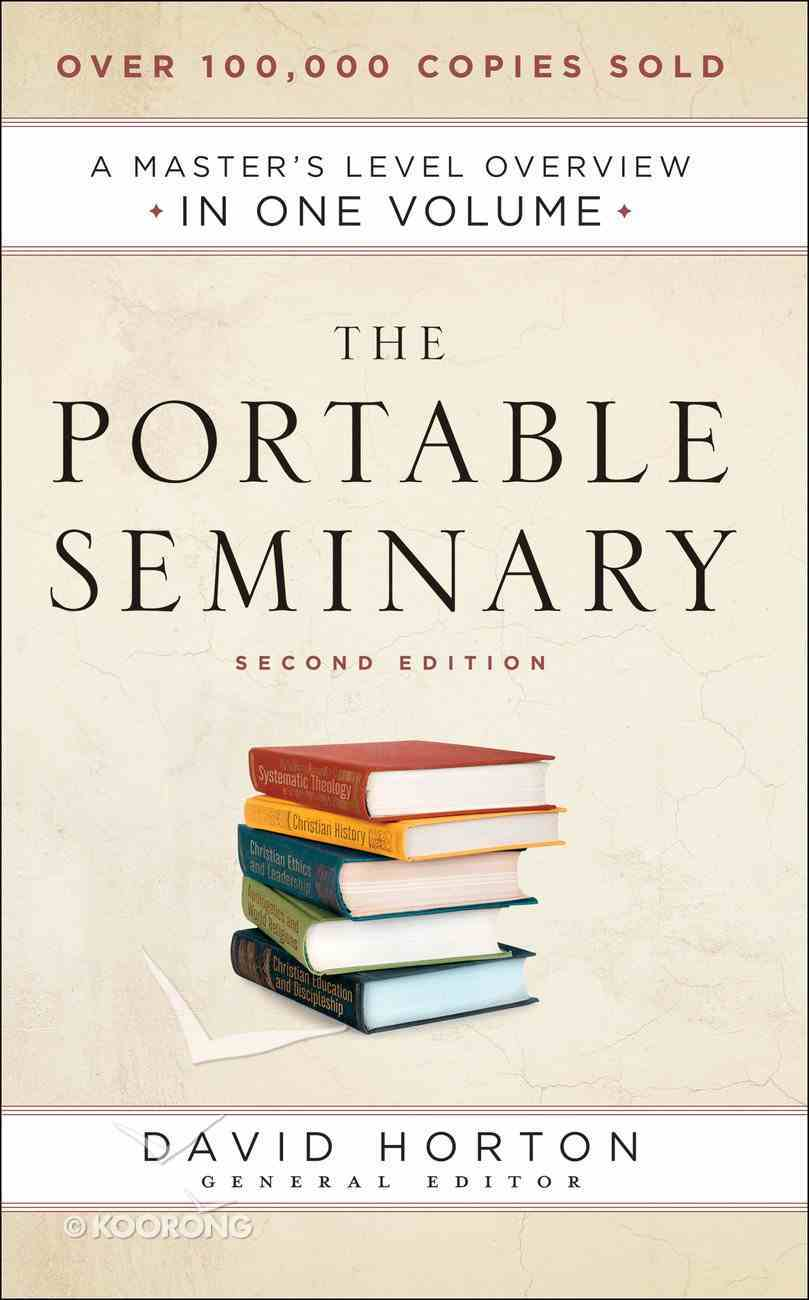 The Portable Seminary: A Master's Level Overview in One Volume (Second Edition) Hardback