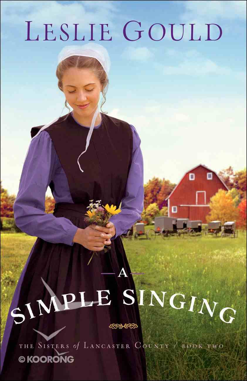 A Simple Singing (#02 in The Sisters Of Lancaster County Series) Paperback