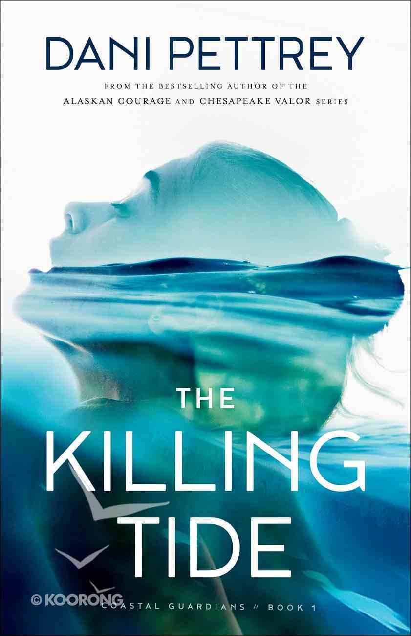 The Killing Tide (#01 in Coastal Guardians Series) Paperback