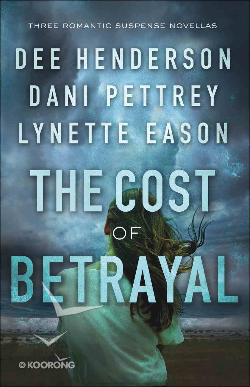 3in1: Cost of Betrayal, The: Betrayed; Deadly Isle; Code of Ethics (Cost Of Betrayal Collection) Hardback