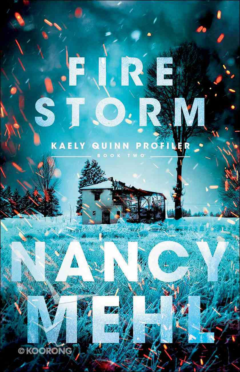 Fire Storm (#02 in Kaely Quinn Profiler Series) Paperback
