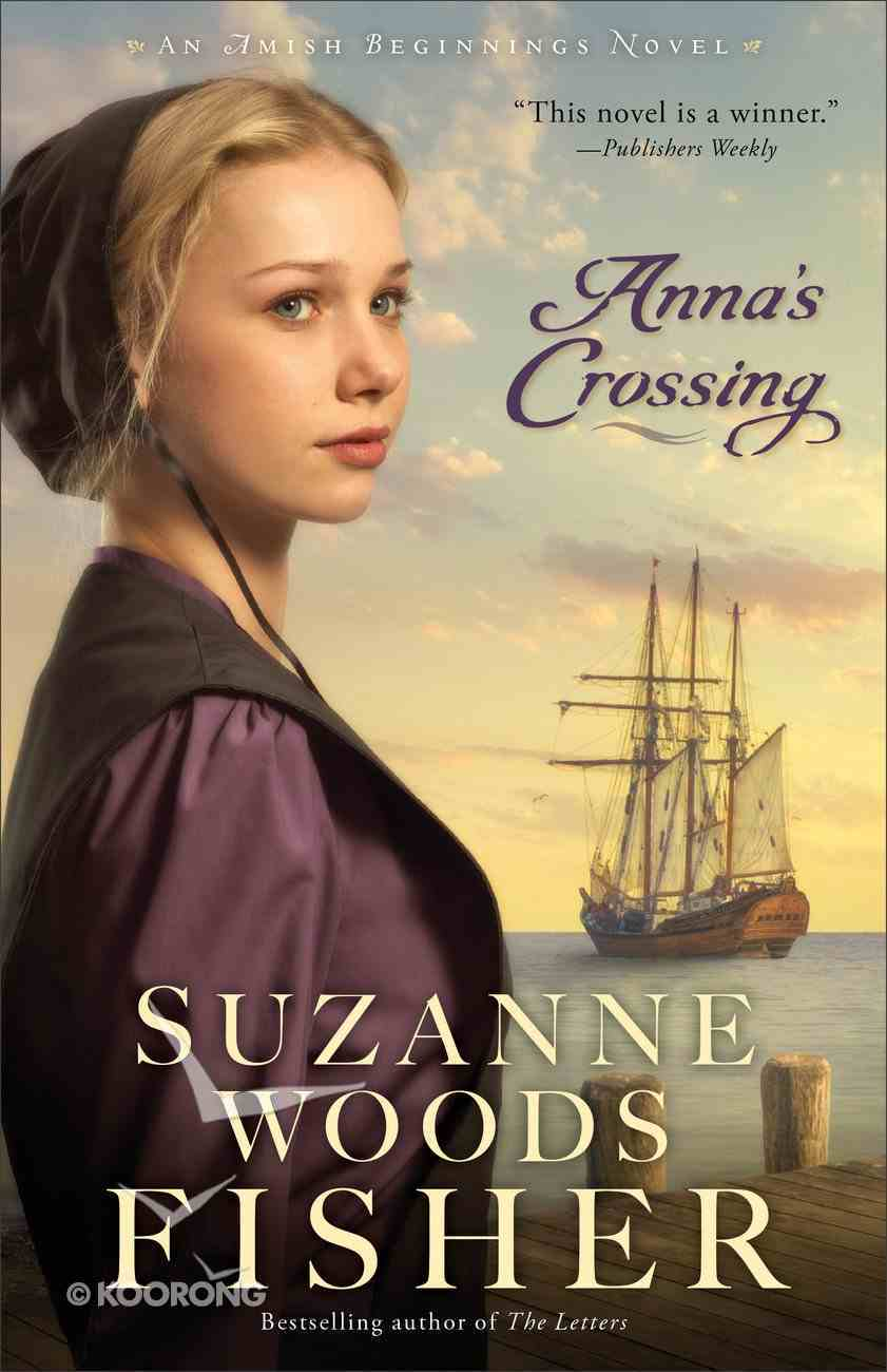 Anna's Crossing (#01 in Amish Beginnings Novel Series) Paperback