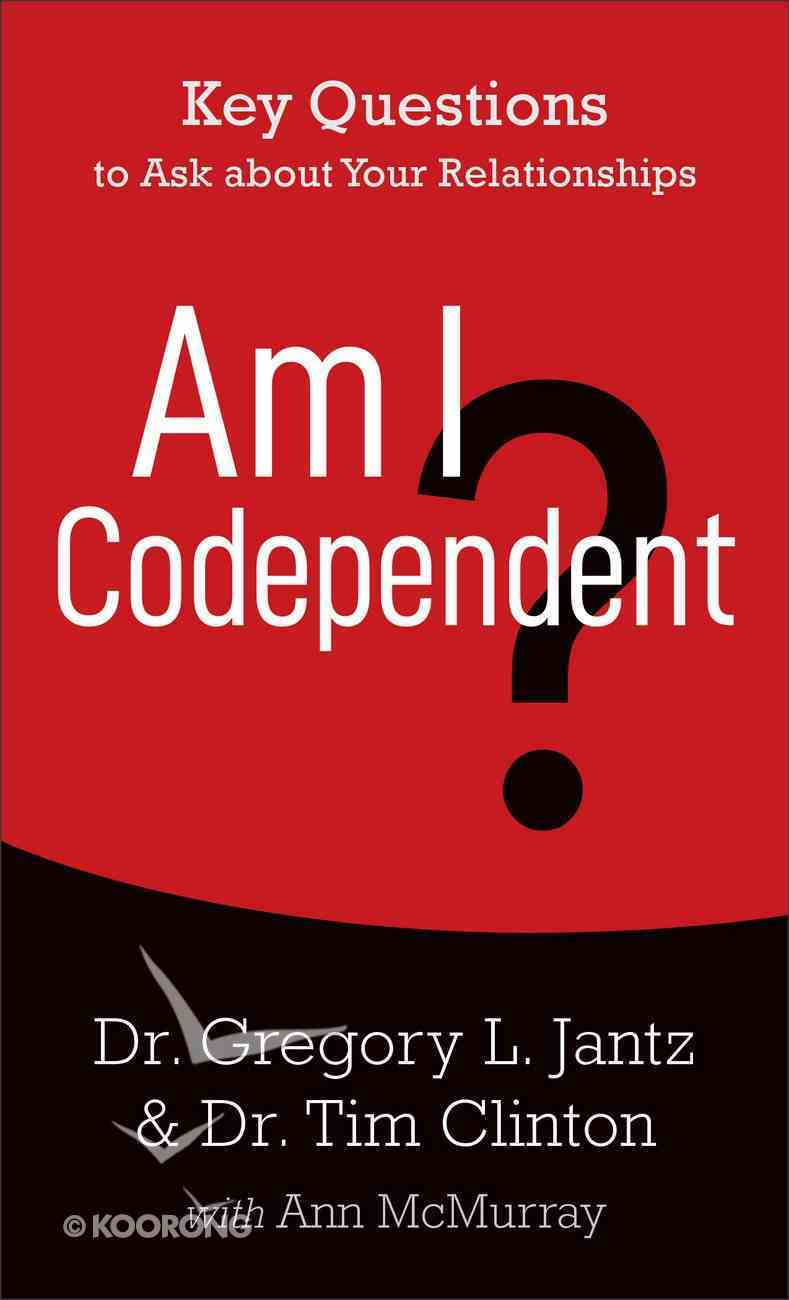 Am I Codependent?: 5 Questions to Ask About Your Relationships Mass Market