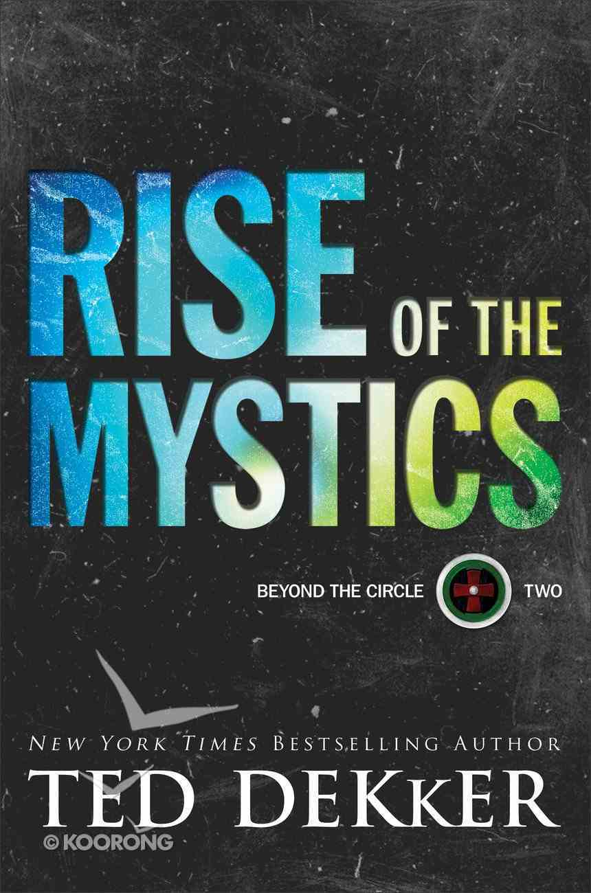 Rise of the Mystics (#02 in Beyond The Circle Series) Hardback