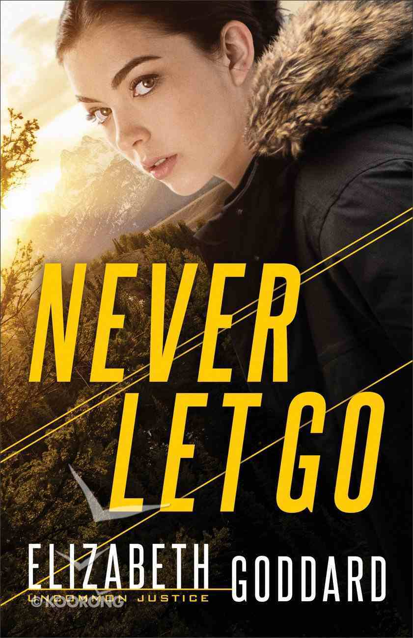 Never Let Go (#01 in Uncommon Justice Series) Paperback