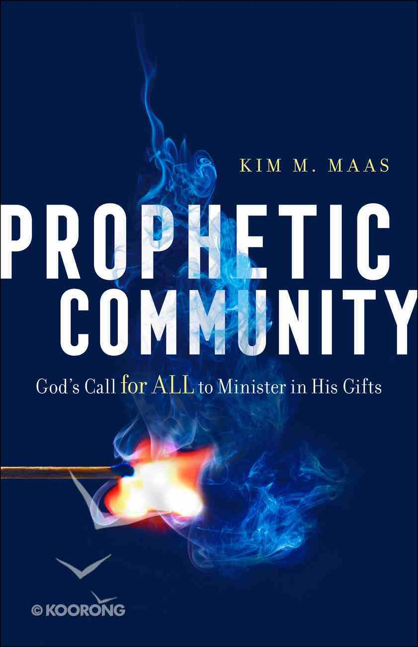 Prophetic Community: God's Call For All to Minister in His Gifts Paperback