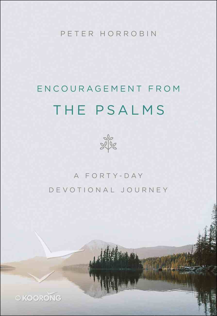 Encouragement From the Psalms: A 40-Day Devotional Journey Paperback
