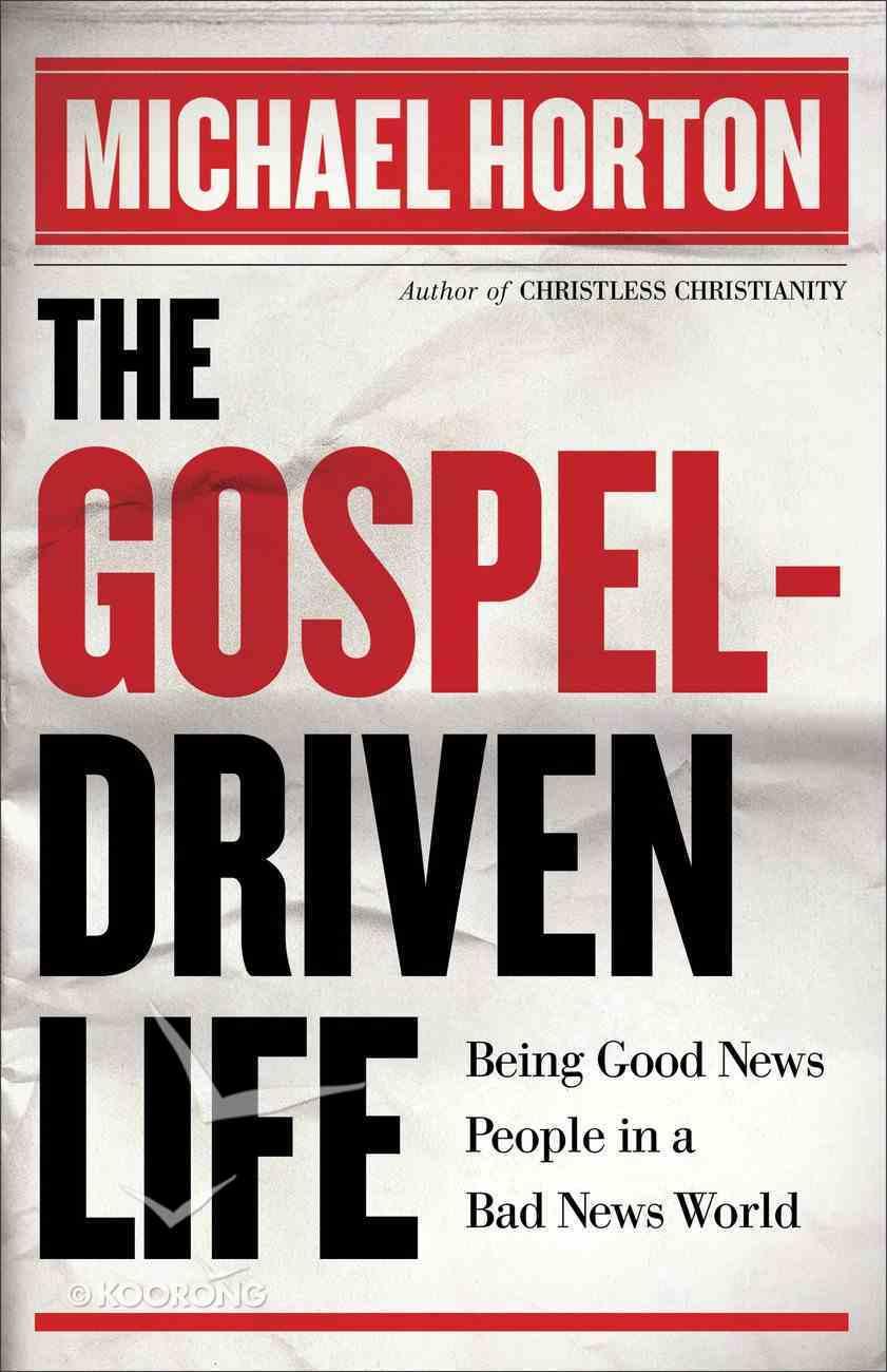 The Gospel-Driven Life Paperback