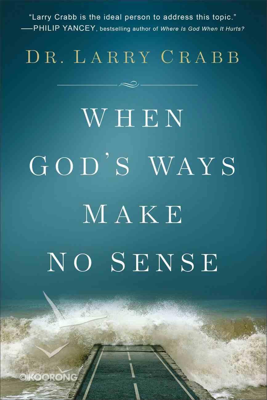 When God's Ways Make No Sense Hardback