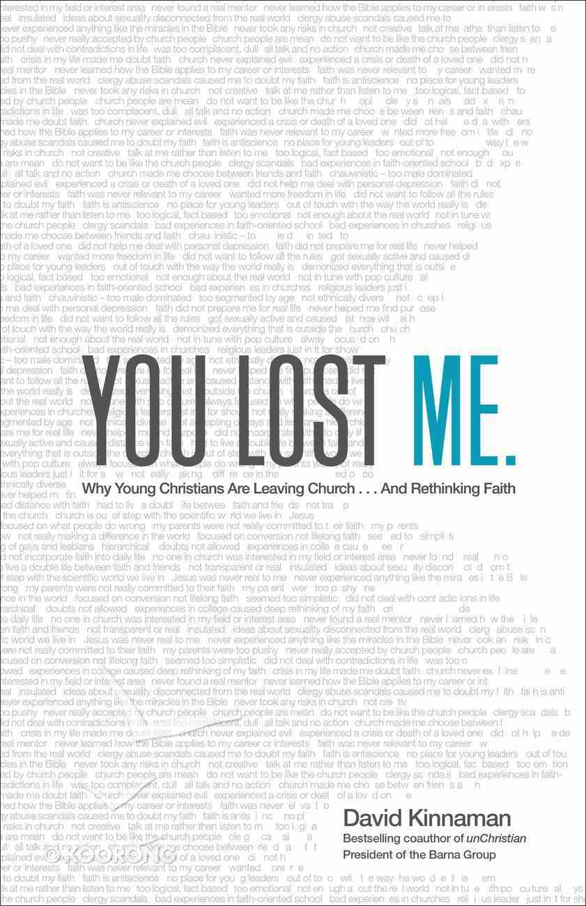 You Lost Me: Why Young Christians Are Leaving Church . . . and Rethinking Faith Paperback