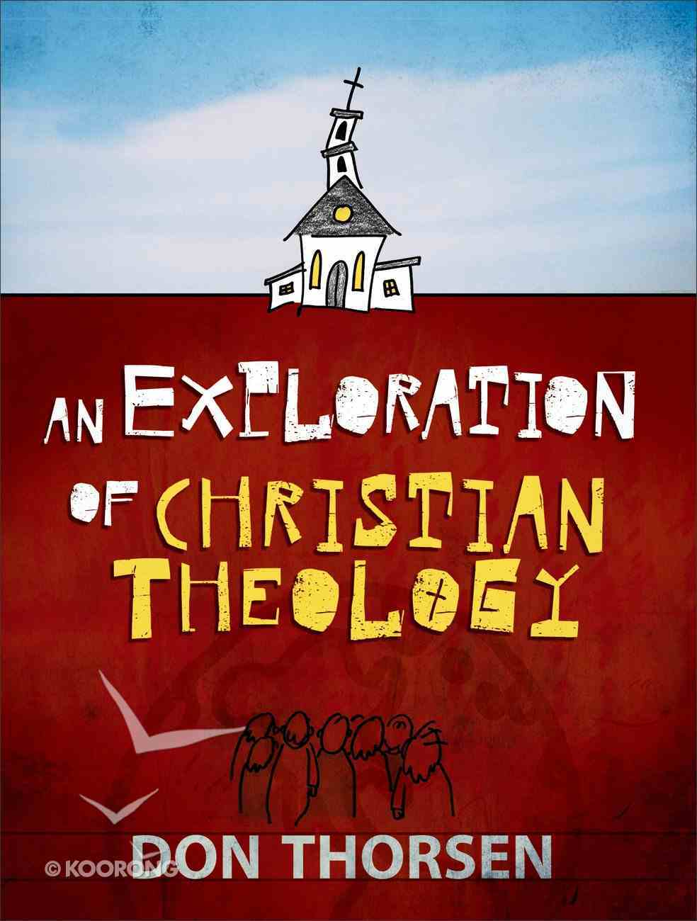An Exploration of Christian Theology Paperback