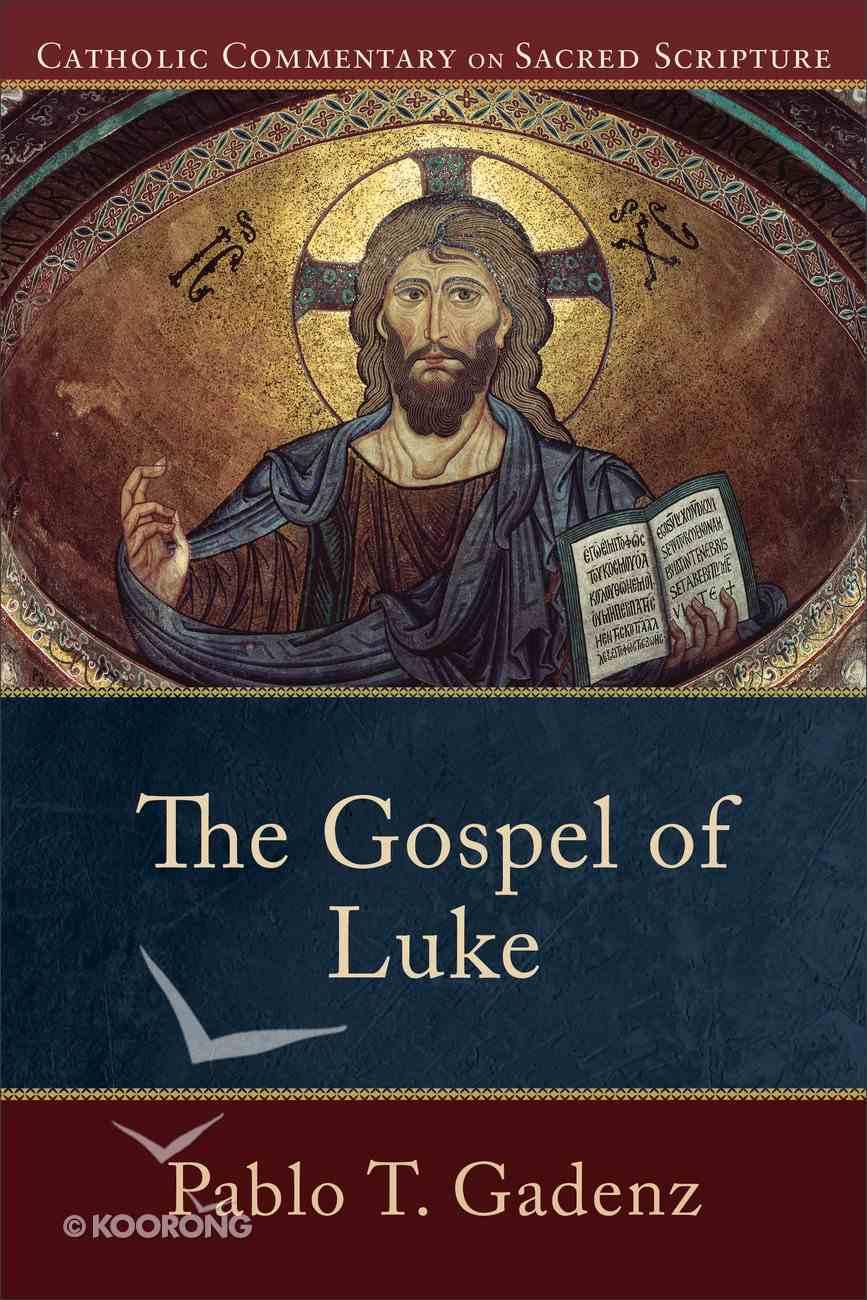 The Gospel of Luke (Catholic Commentary On Sacred Scripture Series) Paperback