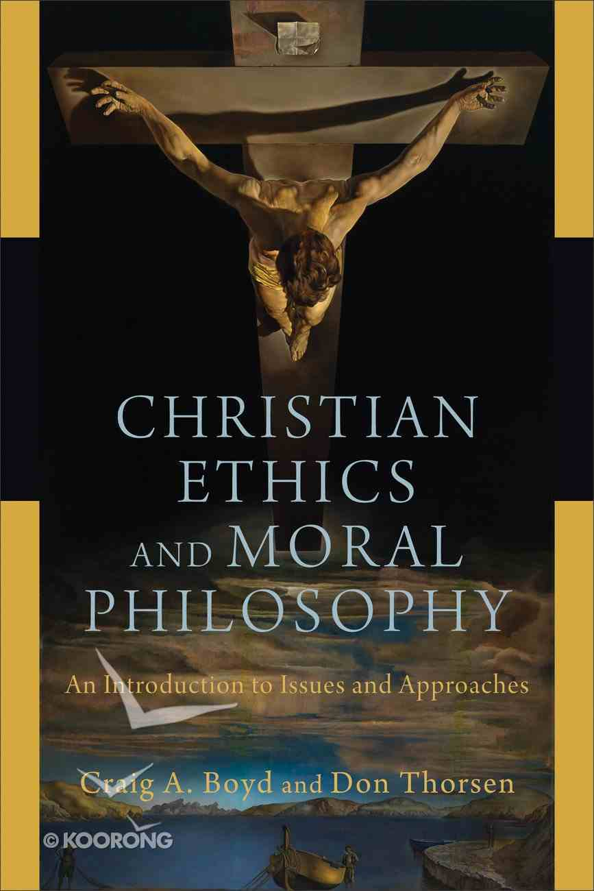 Christian Ethics and Moral Philosophy: An Introduction to Issues and Approaches Paperback