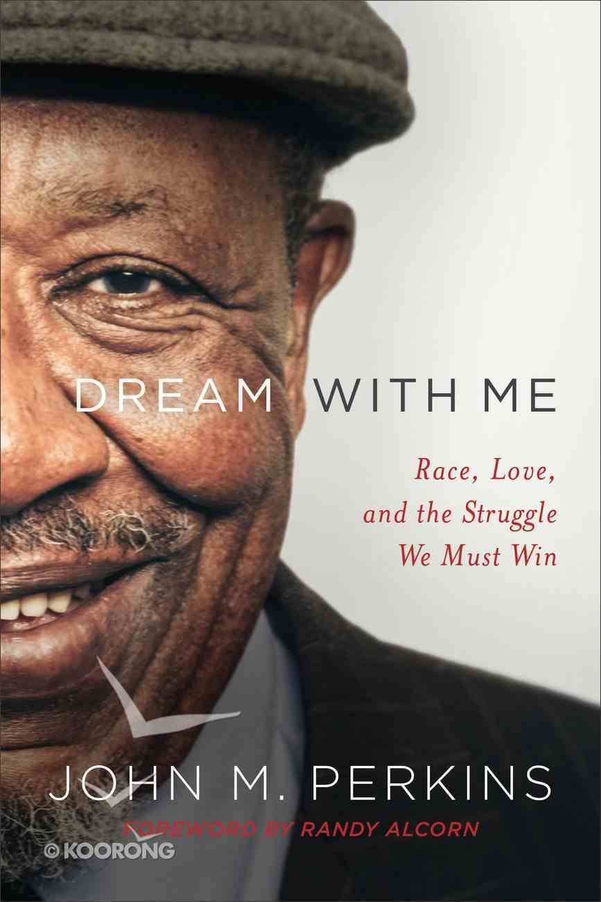 Dream With Me: Race, Love and the Struggle We Must Win Paperback