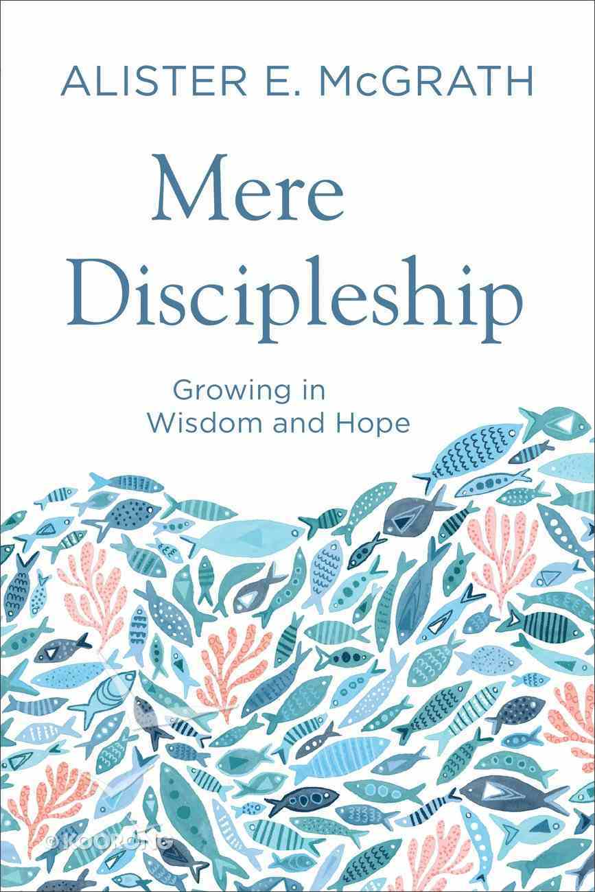 Mere Discipleship: On Growing in Wisdom and Hope Paperback